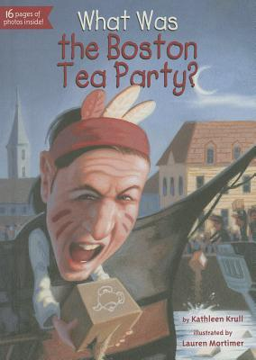 boston tea party by Kathleen Krull
